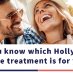 DO YOU KNOW WHICH HOLLYWOOD SMILE IS FOR YOU?